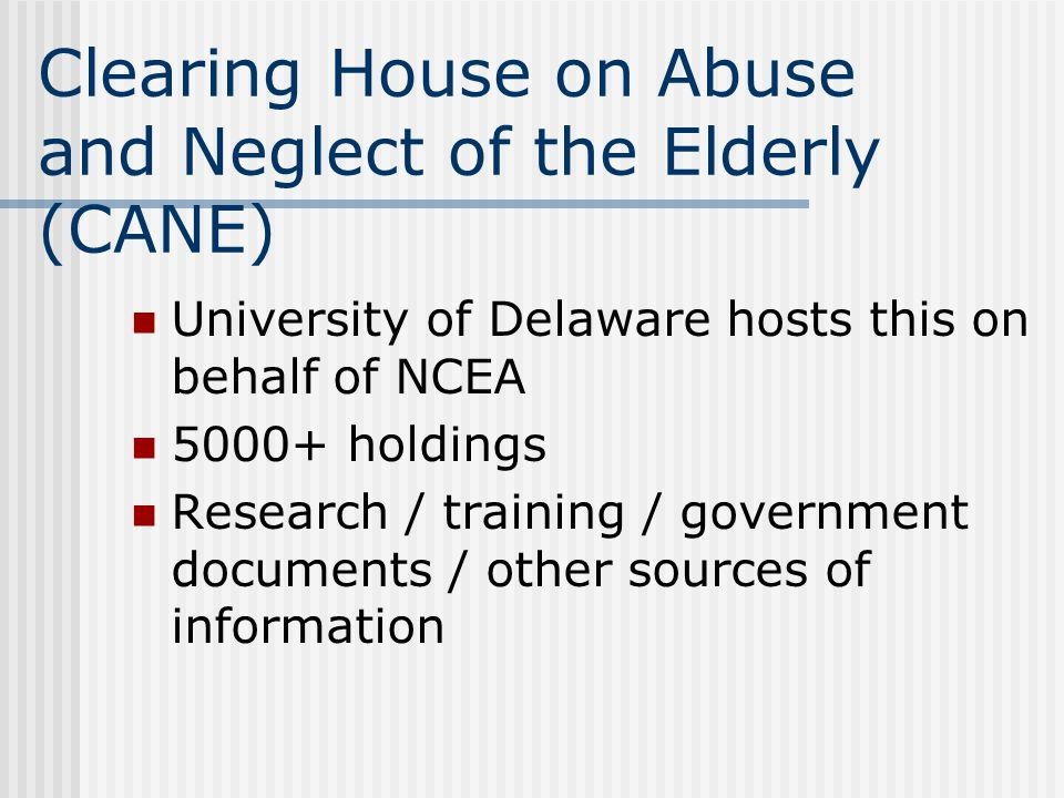 Clearing House on Abuse and Neglect of the Elderly (CANE)