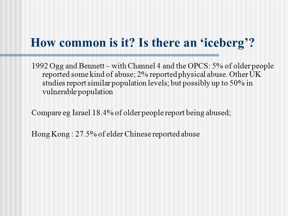 How common is it Is there an 'iceberg'