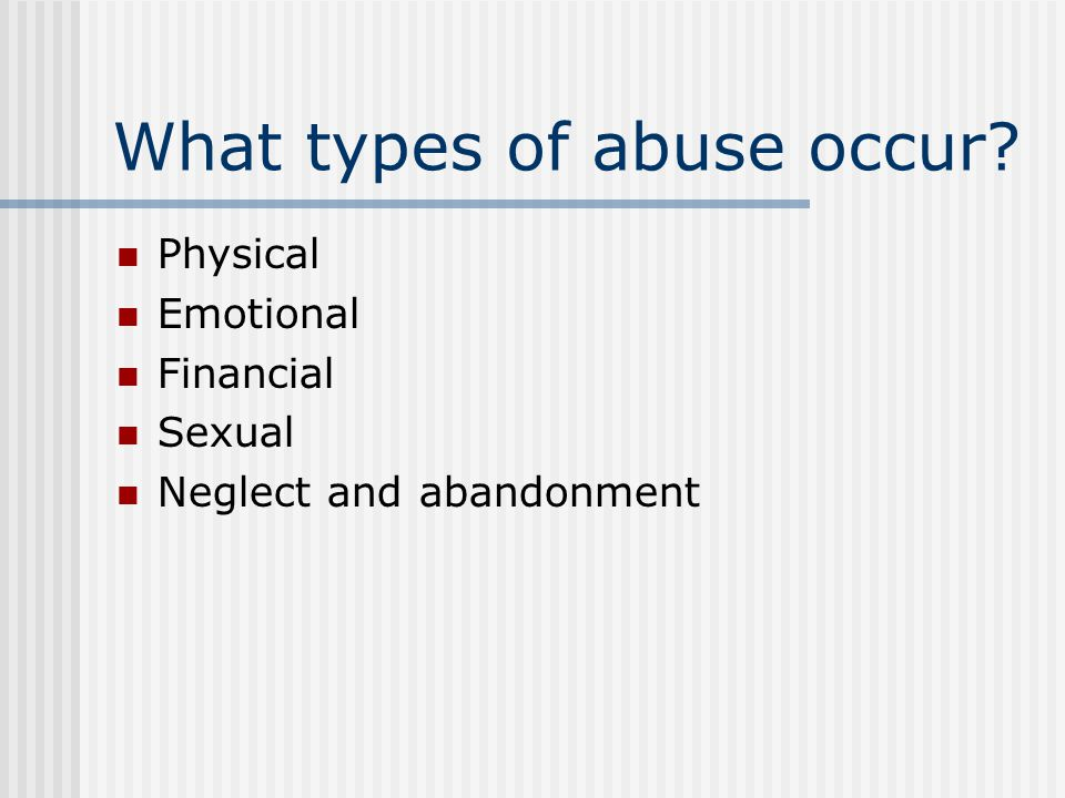 What types of abuse occur