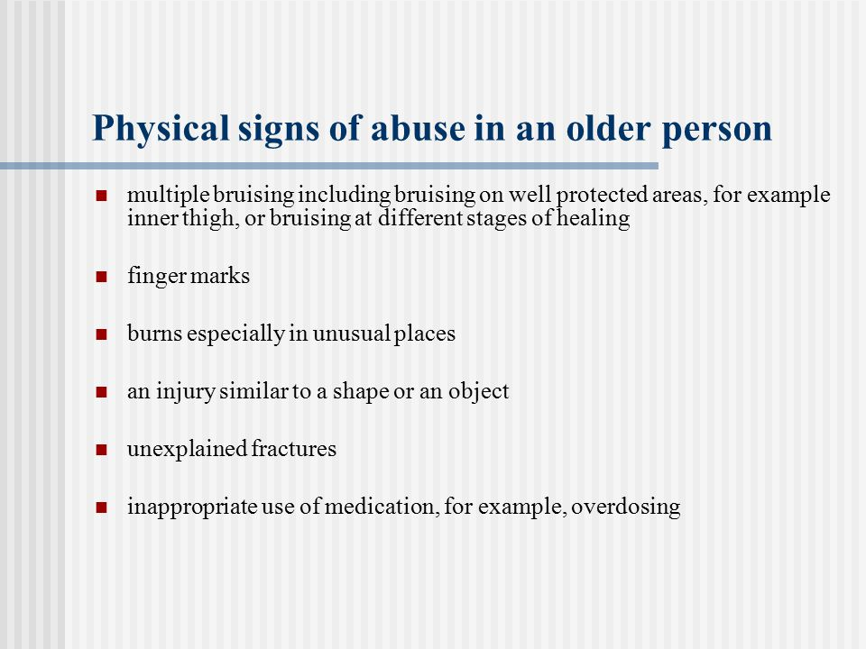 Physical signs of abuse in an older person