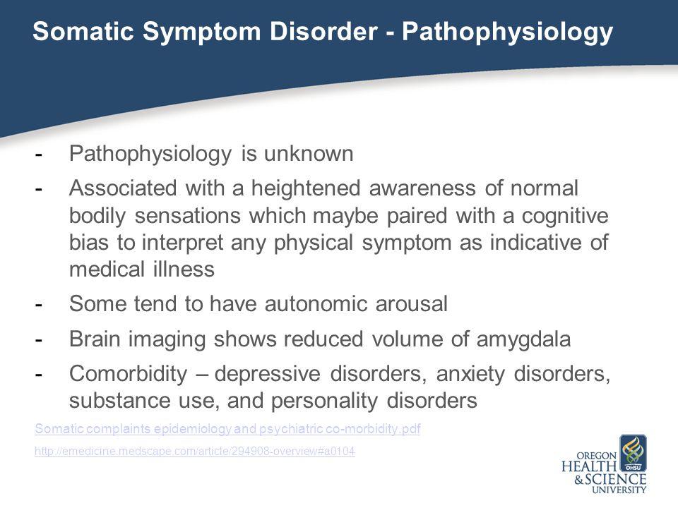 Somatic Symptom Disorder - Pathophysiology