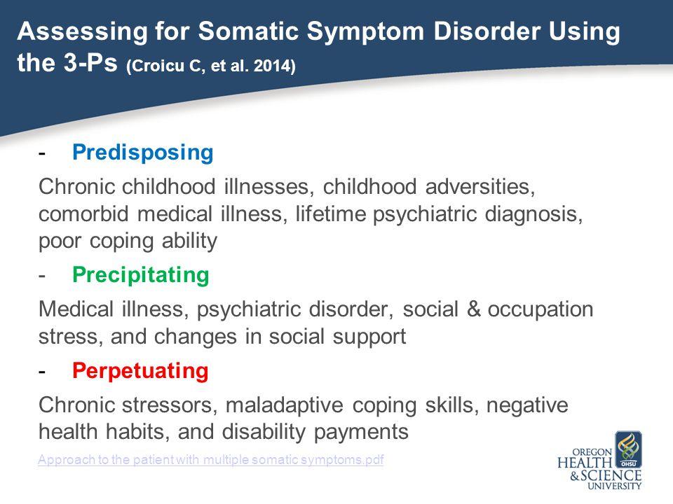 Assessing for Somatic Symptom Disorder Using the 3-Ps (Croicu C, et al