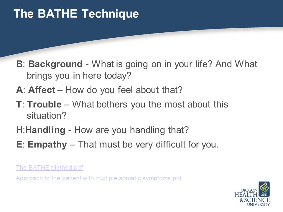 The BATHE Technique B: Background - What is going on in your life And What brings you in here today