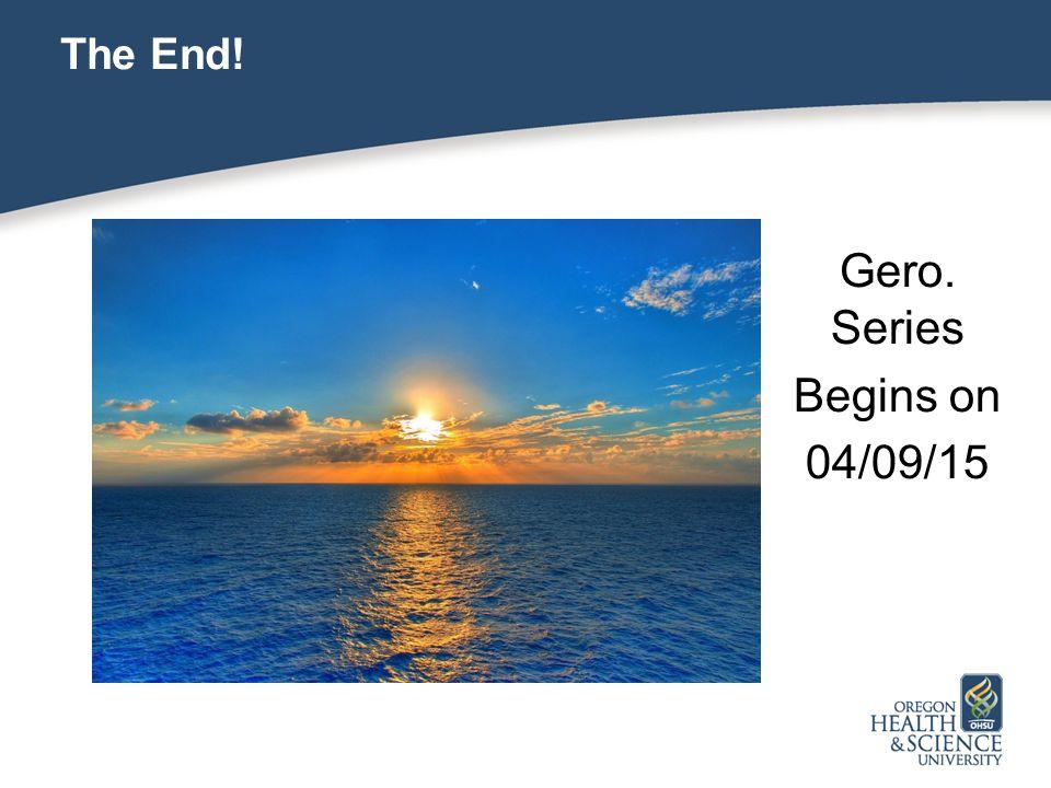 The End! Gero. Series Begins on 04/09/15 25 25