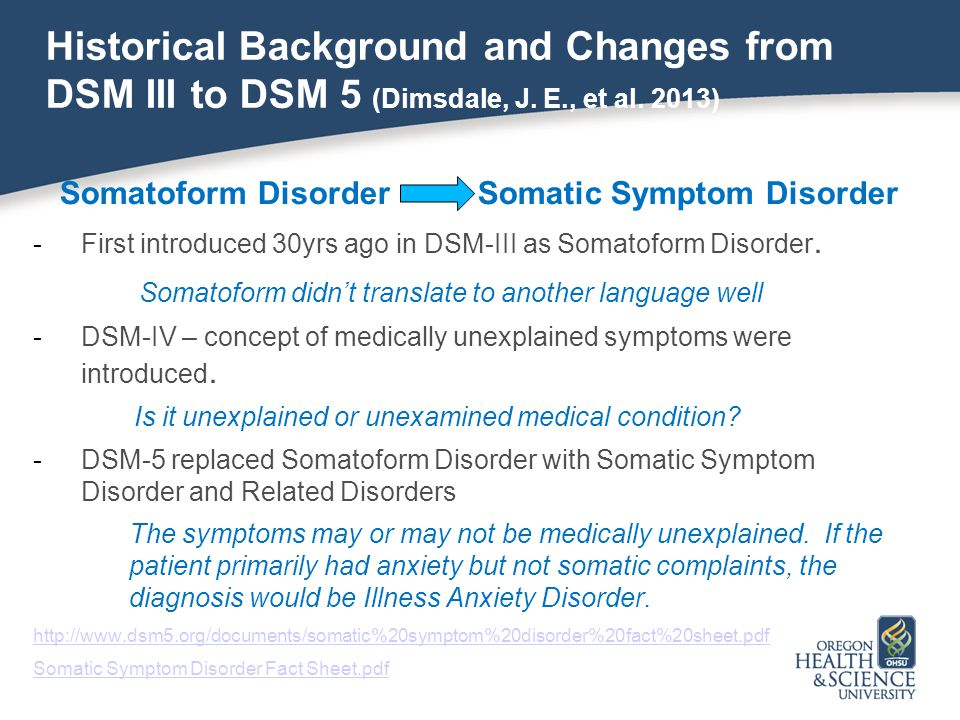 Historical Background and Changes from DSM III to DSM 5 (Dimsdale, J. E., et al. 2013)