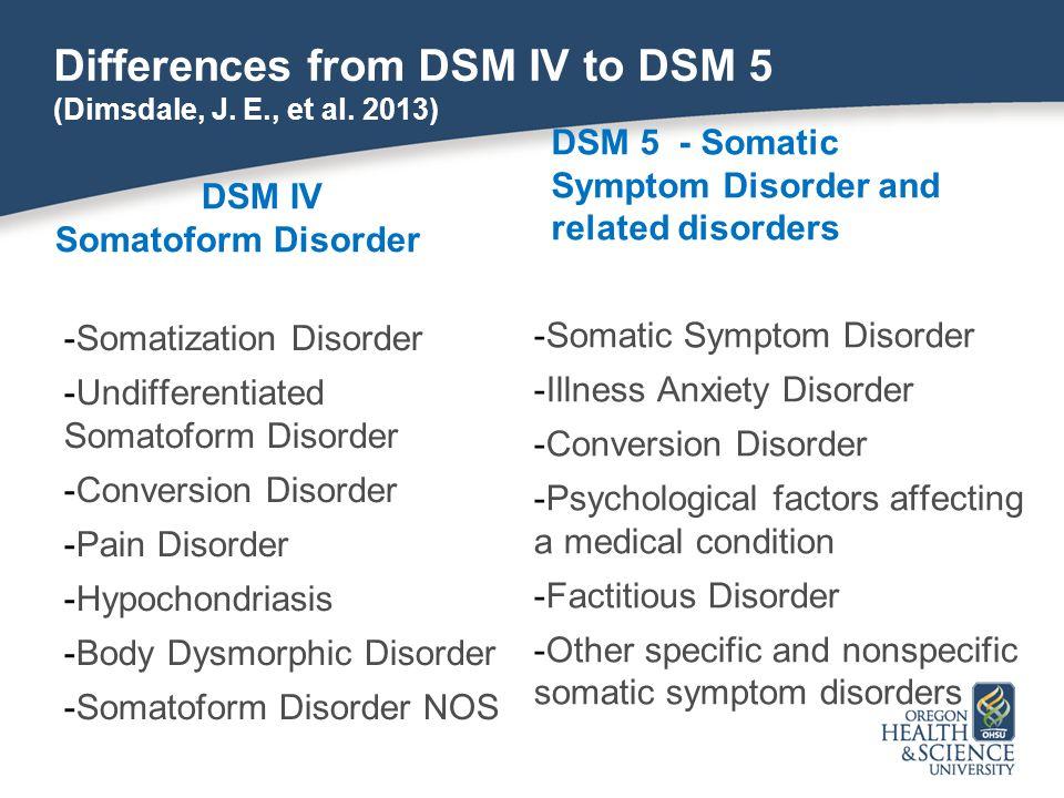 Differences from DSM IV to DSM 5 (Dimsdale, J. E., et al. 2013)