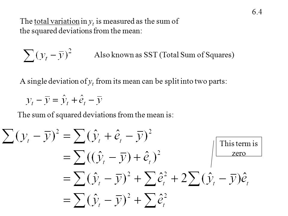 The total variation in yt is measured as the sum of the squared deviations from the mean: