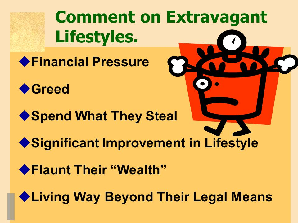 Comment on Extravagant Lifestyles.