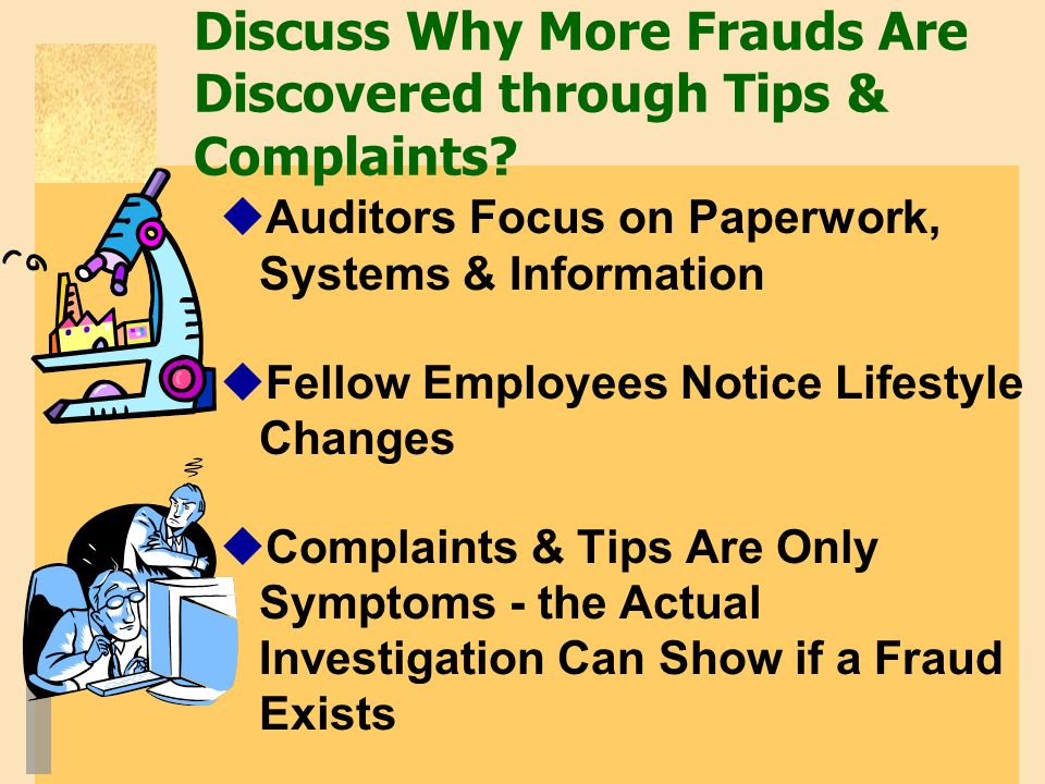 Discuss Why More Frauds Are Discovered through Tips & Complaints