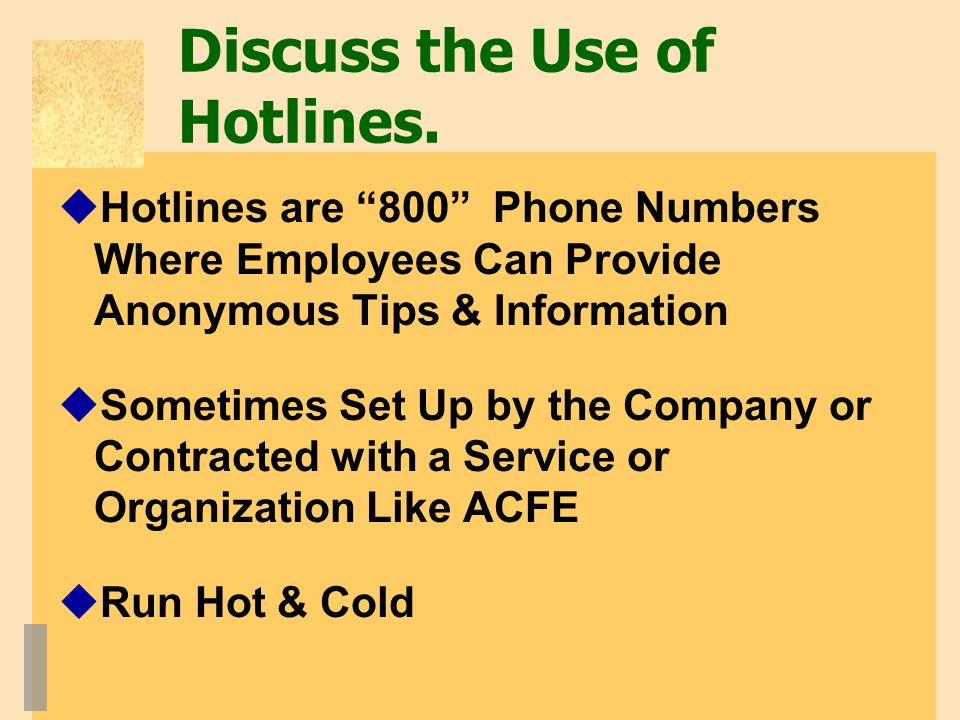 Discuss the Use of Hotlines.