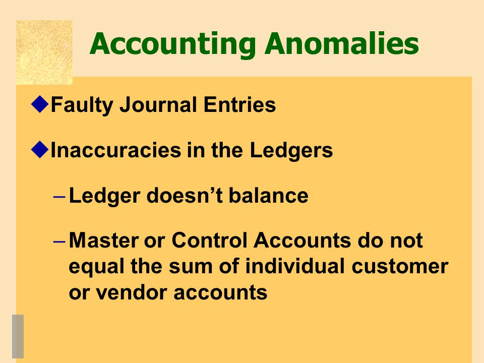 Accounting Anomalies Faulty Journal Entries