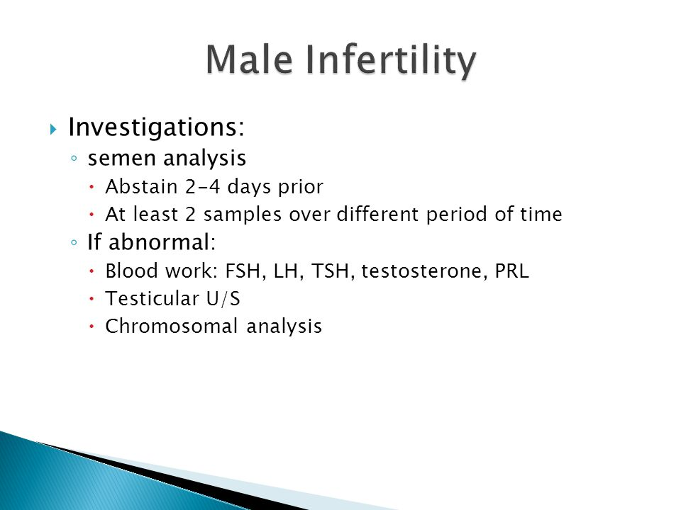Male Infertility Investigations: semen analysis If abnormal: