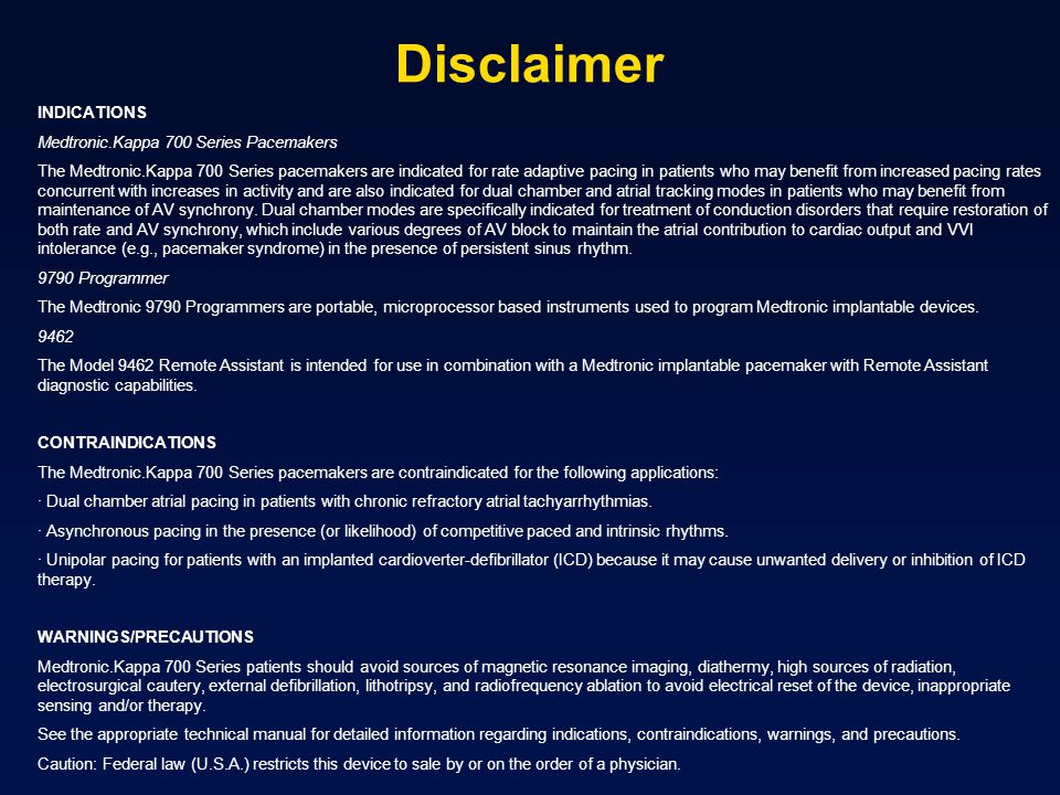 Disclaimer INDICATIONS Medtronic.Kappa 700 Series Pacemakers