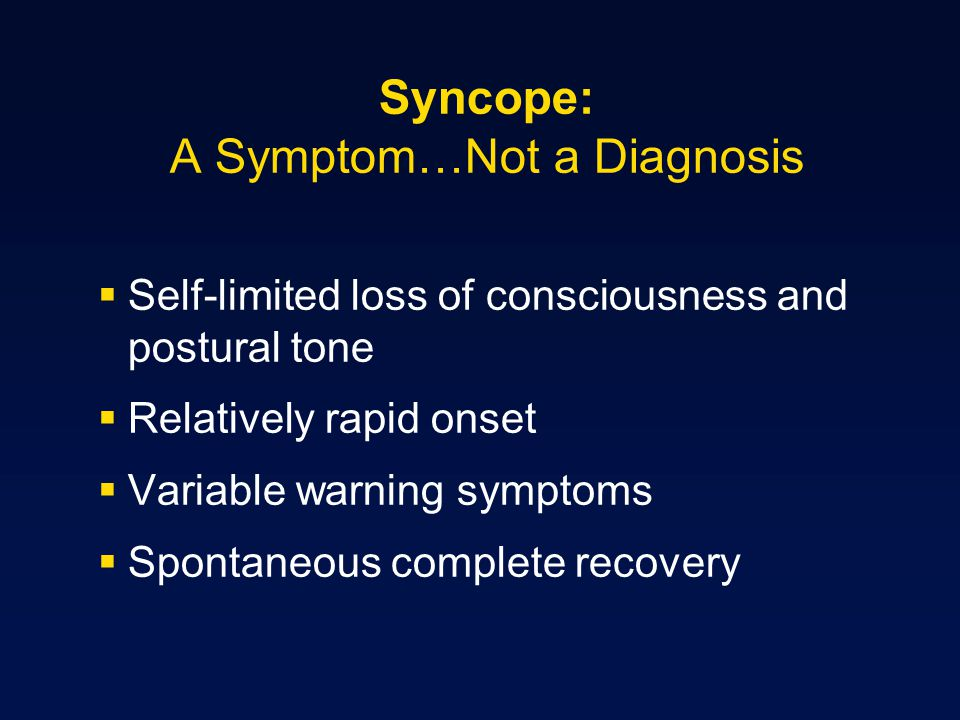 Syncope: A Symptom…Not a Diagnosis