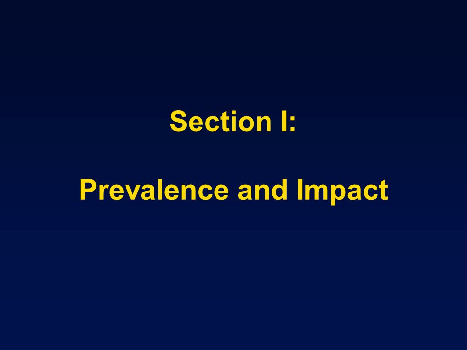 Section I: Prevalence and Impact