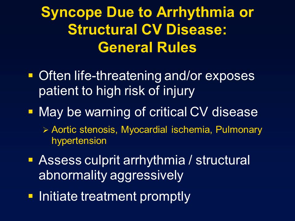 Syncope Due to Arrhythmia or Structural CV Disease: General Rules