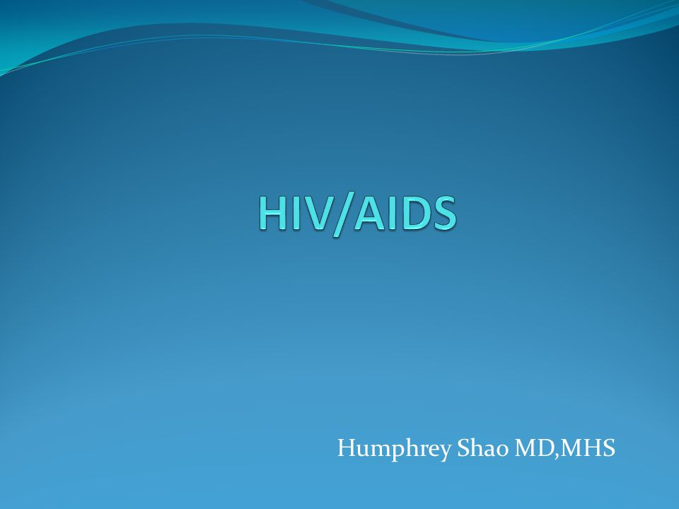 HIV/AIDS Humphrey Shao MD,MHS