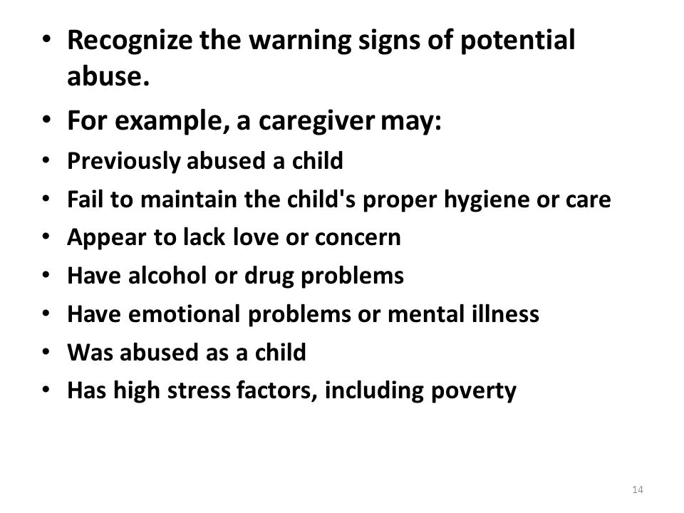Recognize the warning signs of potential abuse.