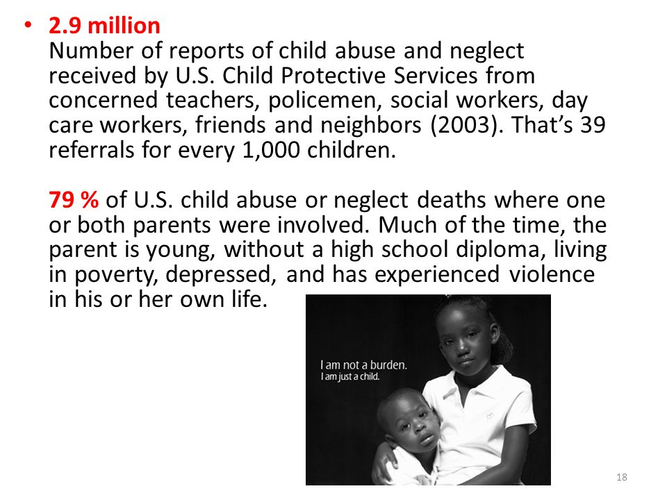 2.9 million Number of reports of child abuse and neglect received by U.S.