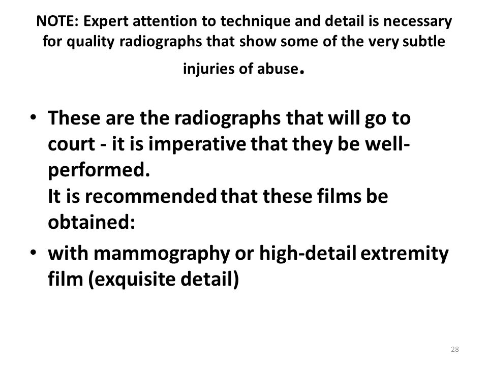 with mammography or high-detail extremity film (exquisite detail)
