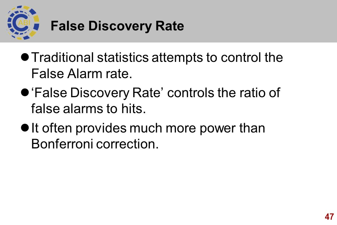 False Discovery Rate Traditional statistics attempts to control the False Alarm rate.