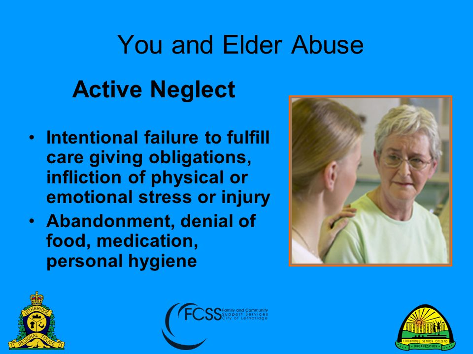 You and Elder Abuse Active Neglect