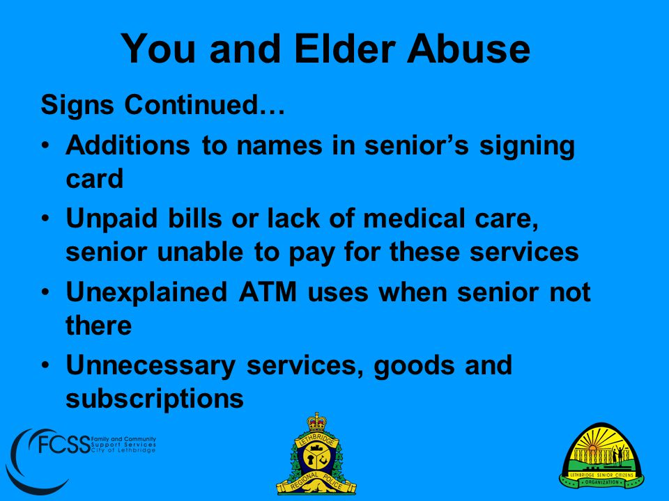 You and Elder Abuse Signs Continued…