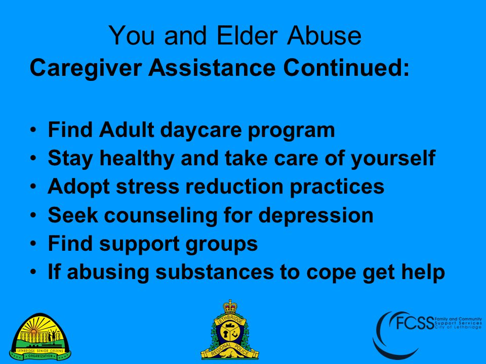You and Elder Abuse Caregiver Assistance Continued: