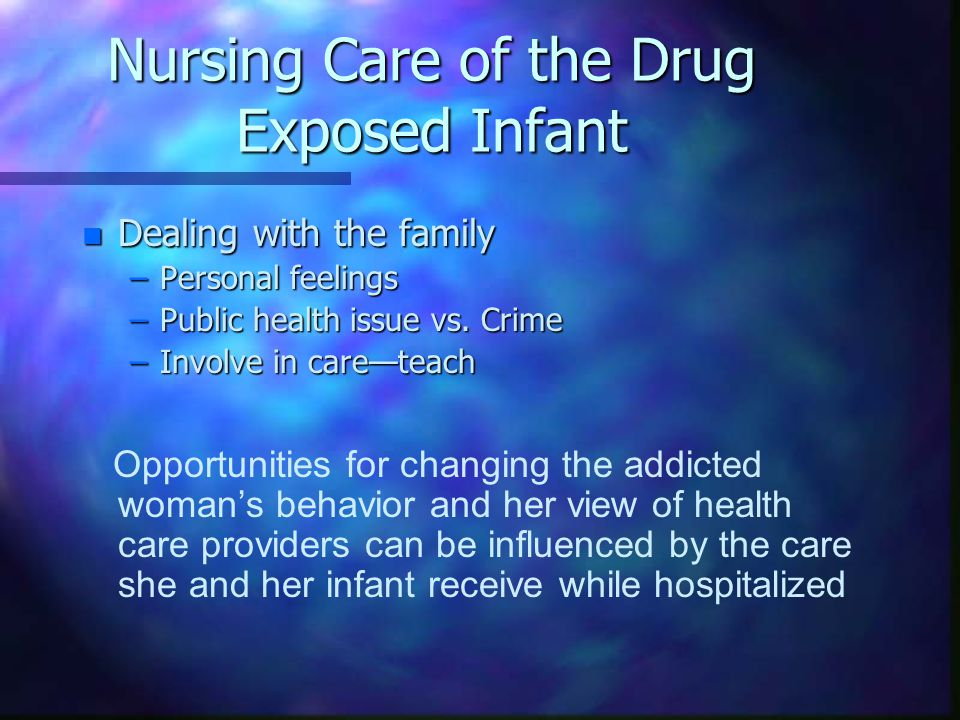 Nursing Care of the Drug Exposed Infant