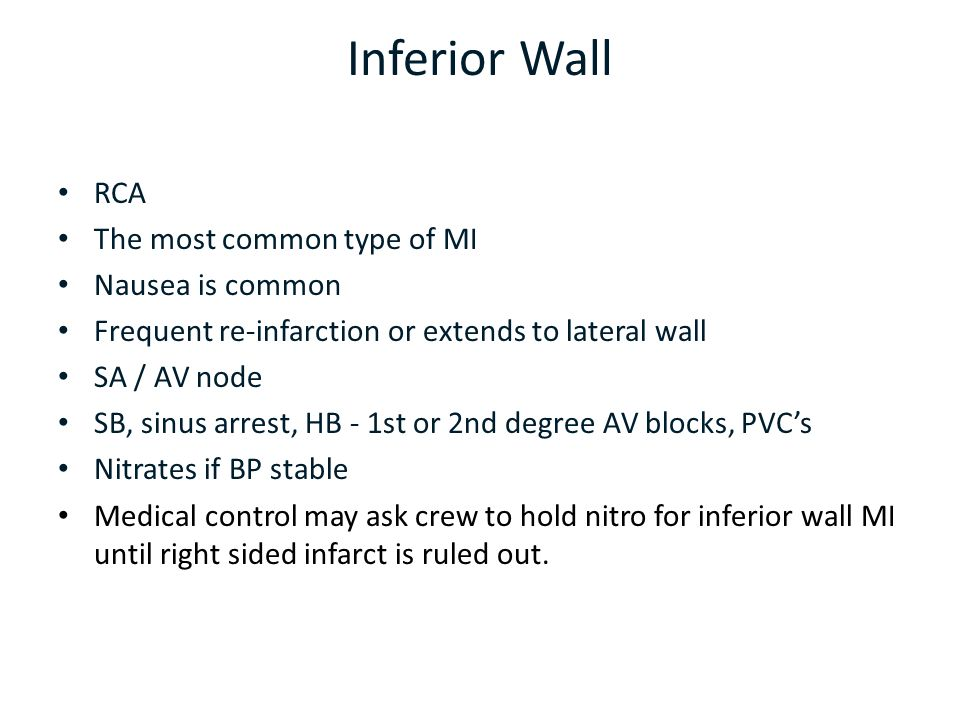 Inferior Wall RCA The most common type of MI Nausea is common