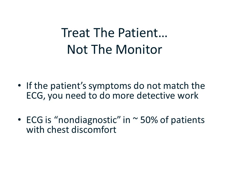 Treat The Patient… Not The Monitor