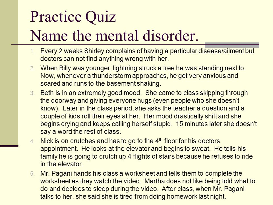 Practice Quiz Name the mental disorder.