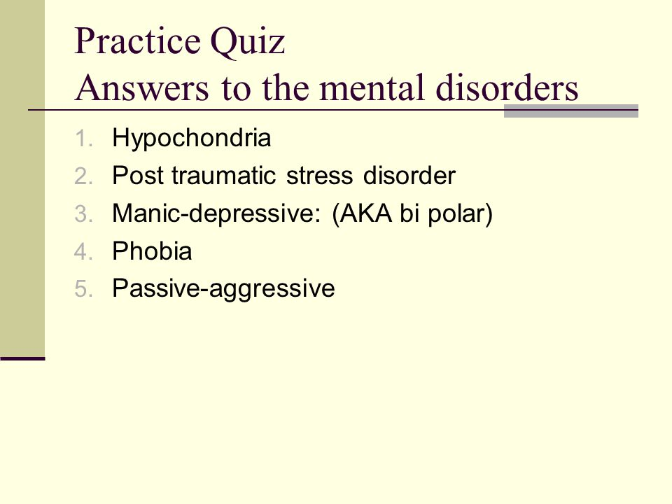 Practice Quiz Answers to the mental disorders