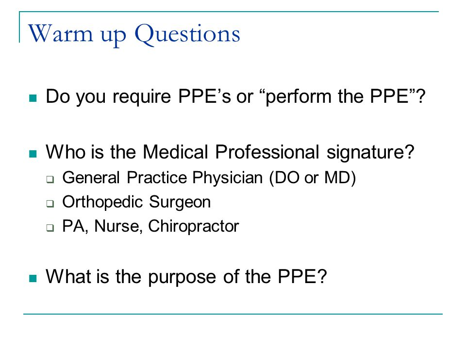 Warm up Questions Do you require PPE's or perform the PPE