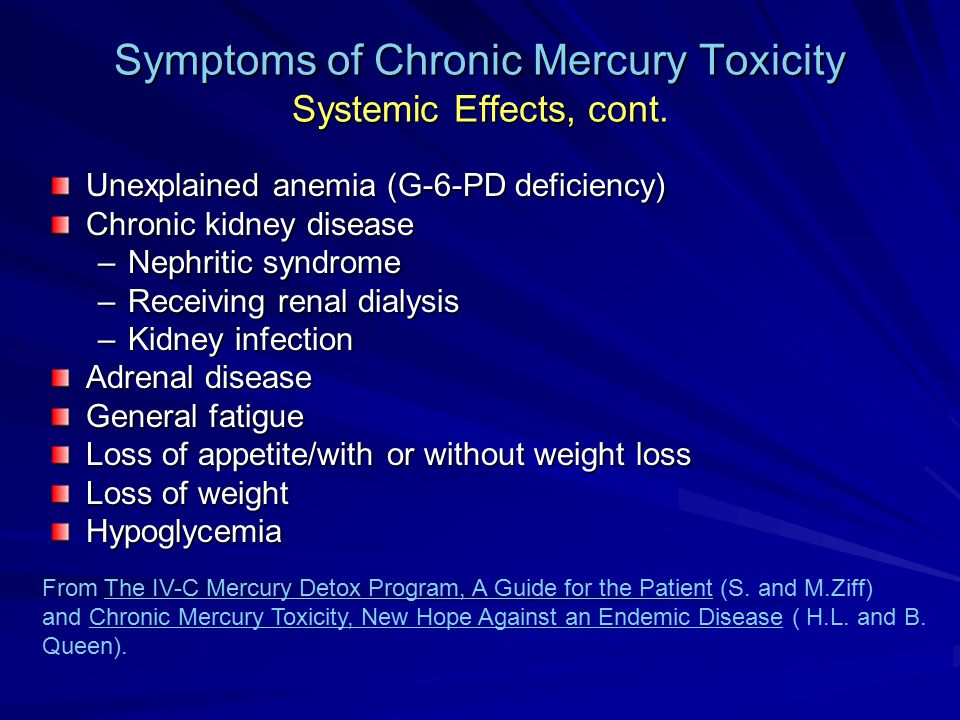 Symptoms of Chronic Mercury Toxicity Systemic Effects, cont.