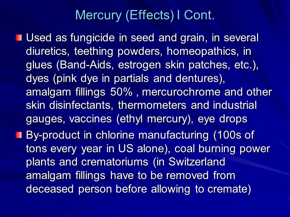 Mercury (Effects) I Cont.