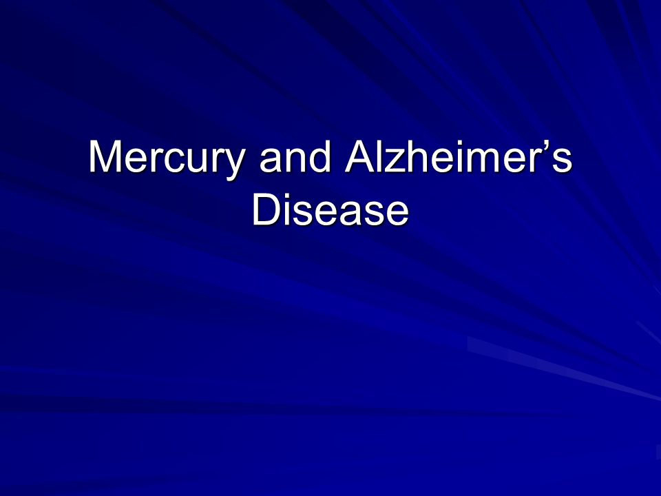 Mercury and Alzheimer's Disease