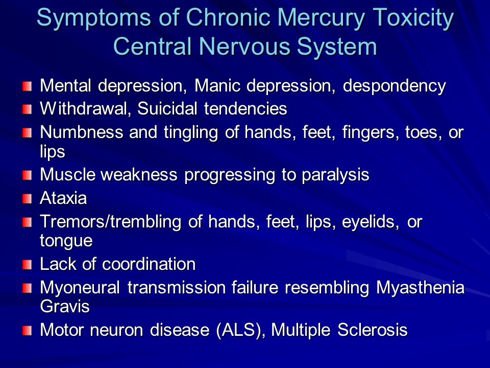 Symptoms of Chronic Mercury Toxicity Central Nervous System