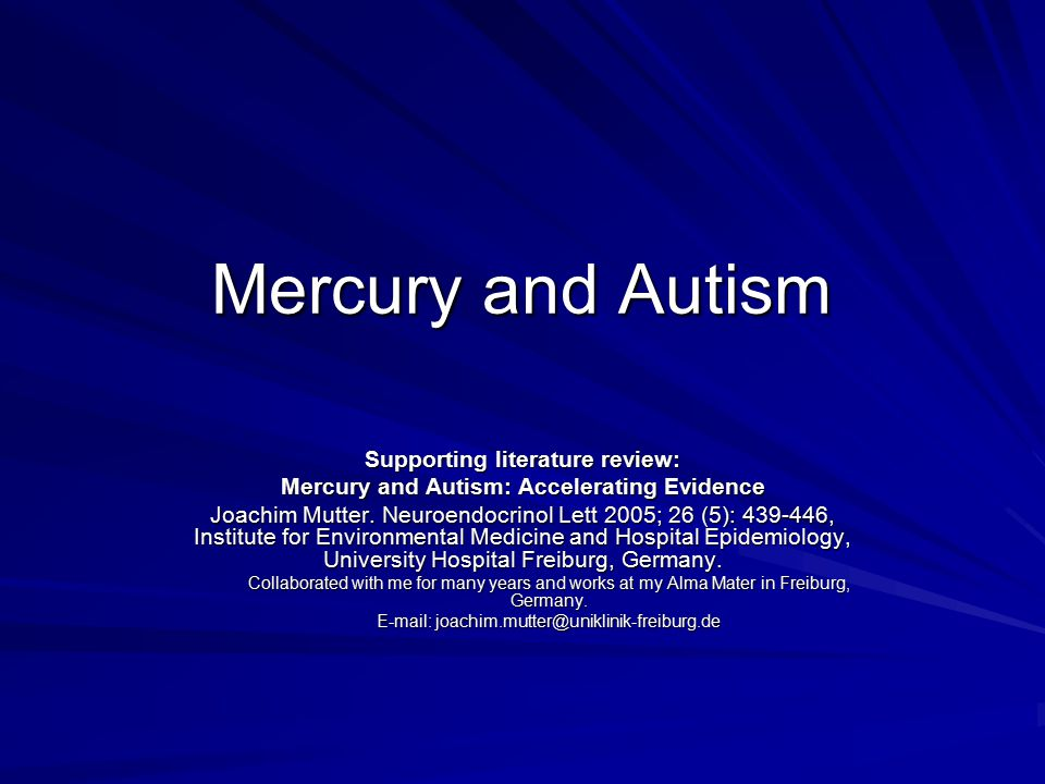 Mercury and Autism Supporting literature review: