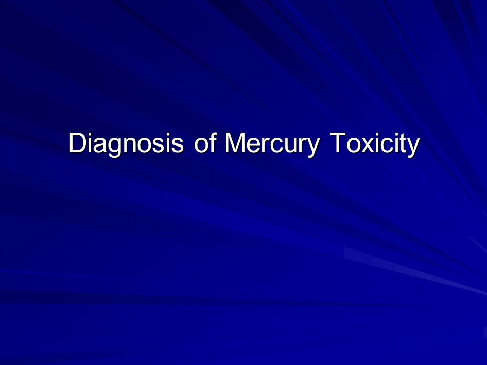 Diagnosis of Mercury Toxicity