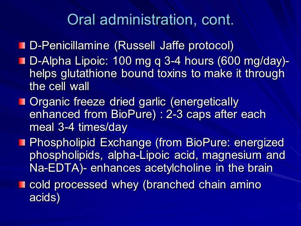 Oral administration, cont.