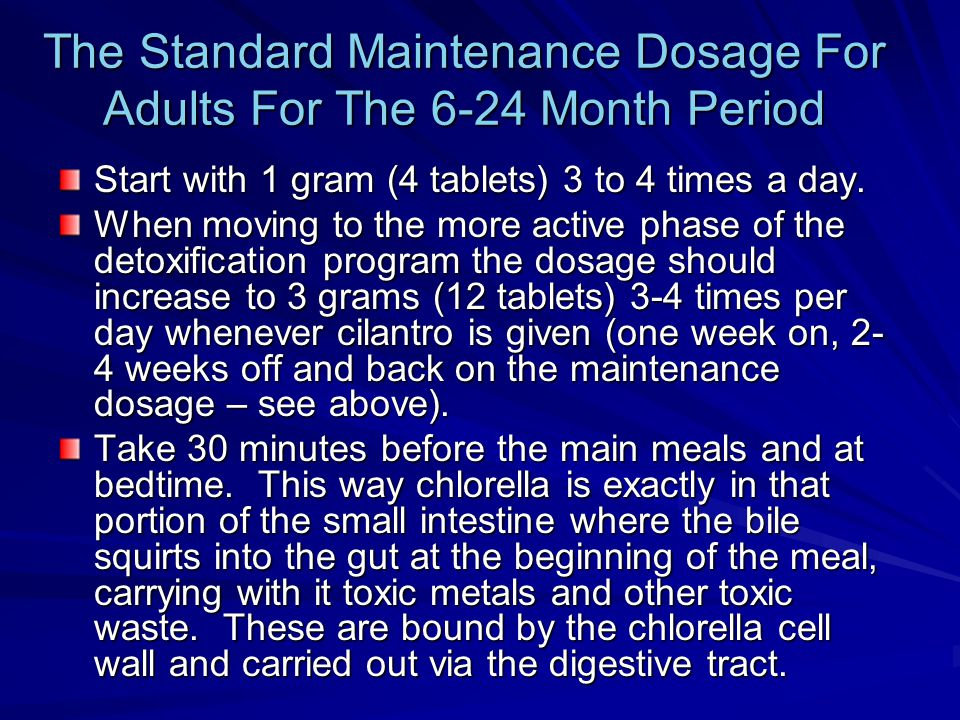 The Standard Maintenance Dosage For Adults For The 6-24 Month Period