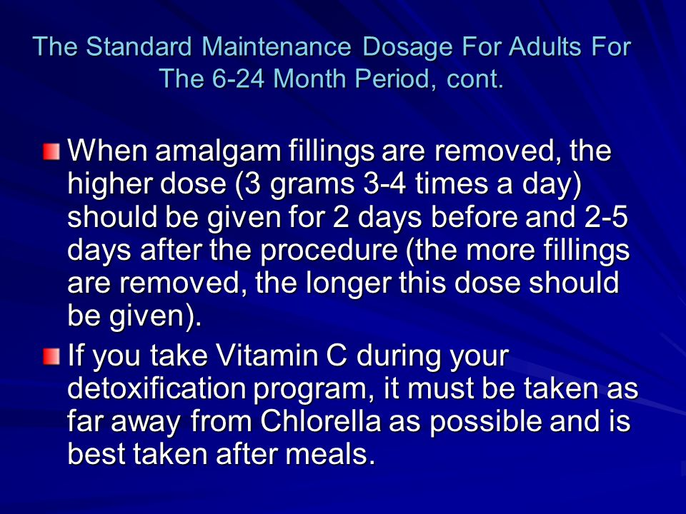 The Standard Maintenance Dosage For Adults For The 6-24 Month Period, cont.