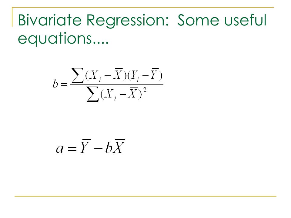Bivariate Regression: Some useful equations....