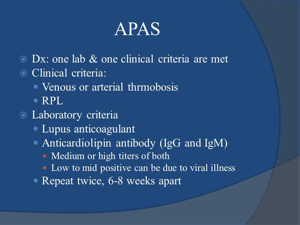 APAS Dx: one lab & one clinical criteria are met Clinical criteria: