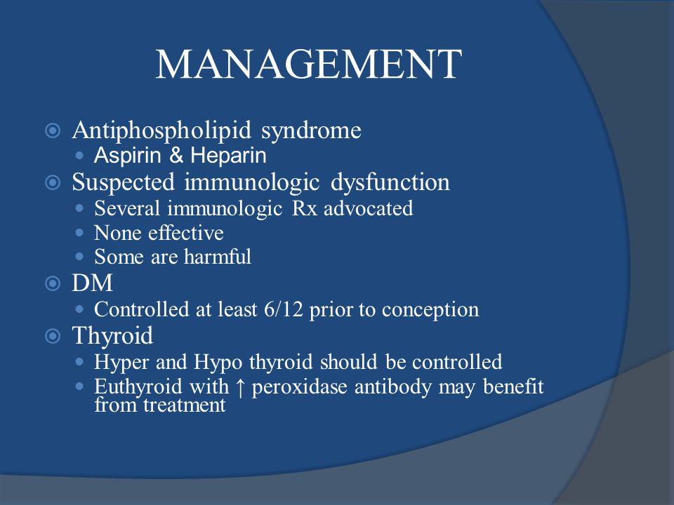 MANAGEMENT Antiphospholipid syndrome Suspected immunologic dysfunction