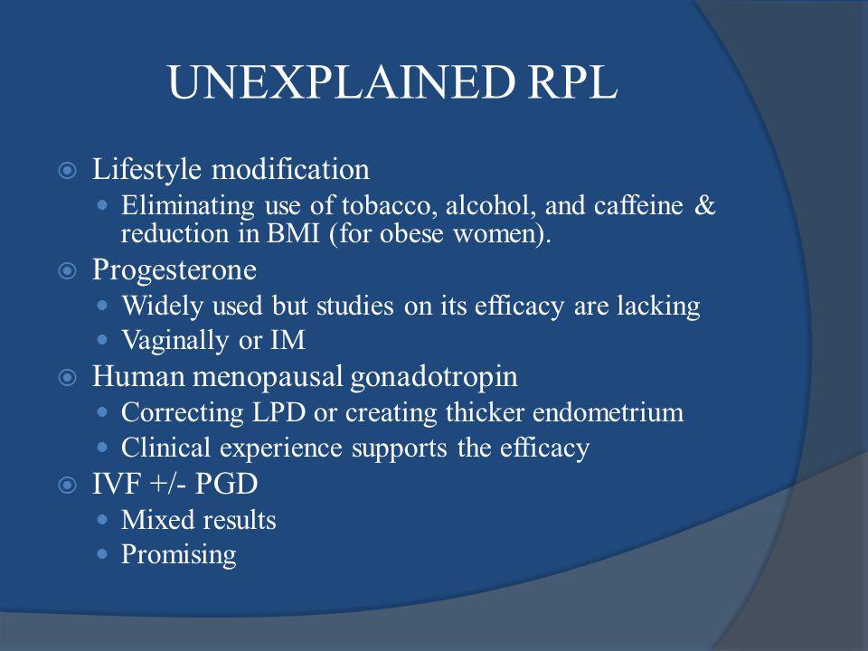 UNEXPLAINED RPL Lifestyle modification Progesterone