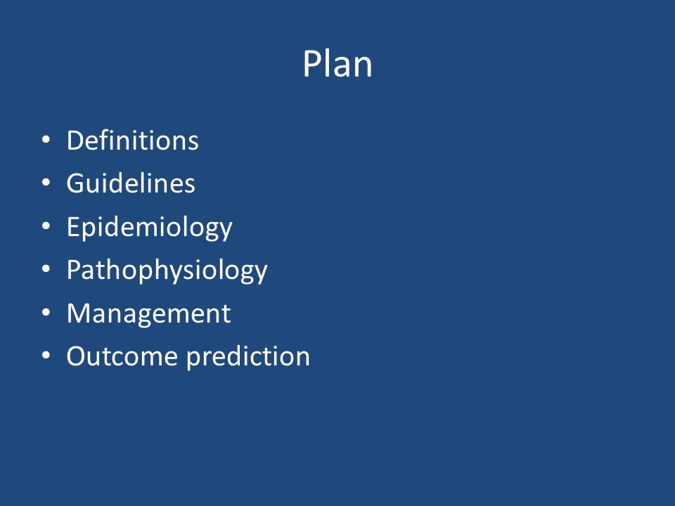 Plan Definitions Guidelines Epidemiology Pathophysiology Management