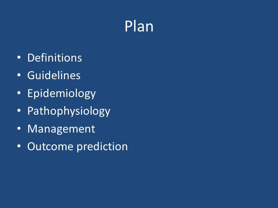 Plan Definitions Guidelines Epidemiology Pathophysiology Management