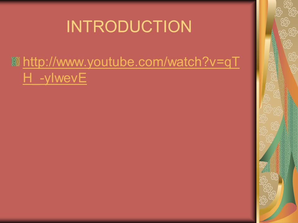 INTRODUCTION http://www.youtube.com/watch v=qTH_-yIwevE